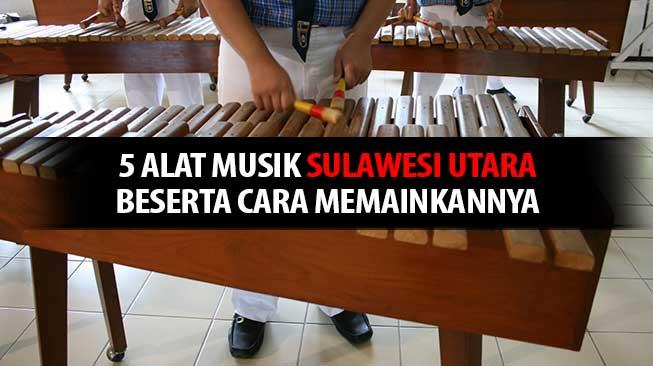 5 Alat Musik Sulawesi Utara Beserta Cara Memainkannya