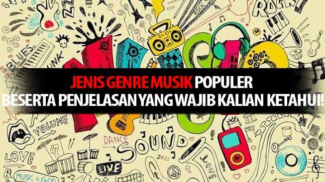 Jenis Genre Musik Populer Beserta Penjelasan yang Wajib Kalian Ketahui!