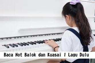 Baca Not Balok dan Kuasai 1 Lagu Dulu