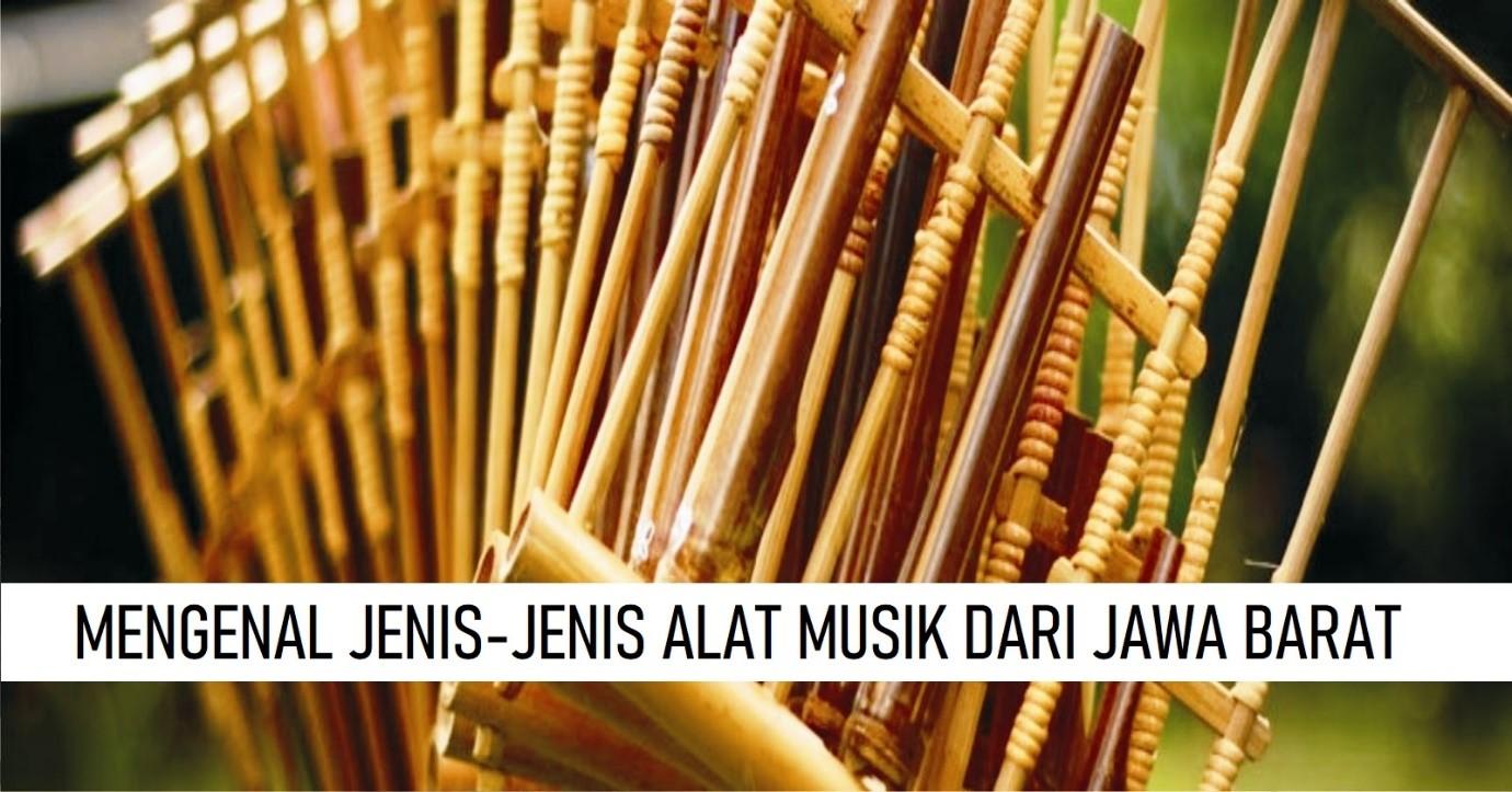 MENGENAL JENIS-JENIS ALAT MUSIK DARI JAWA BARAT