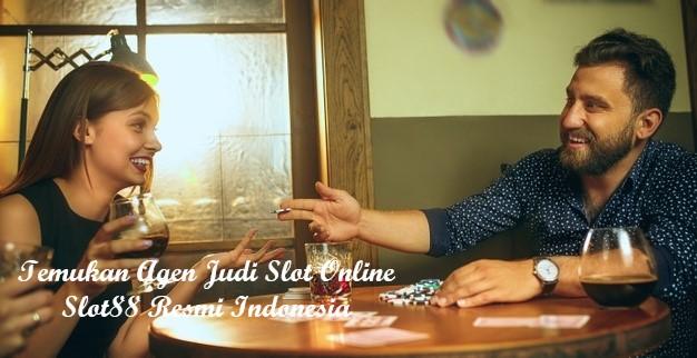 Temukan Agen Judi Slot Online Slot88 Resmi Indonesia